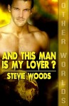 And This Man Is My Lover? - Stevie Woods