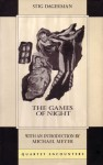 The Games of Night (Quartet Encounters) - Stig Dagerman, Naomi Walford, Michael Meyer