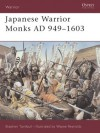 Japanese Warrior Monks AD 949-1603 - Stephen Turnbull