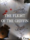 The Flight of the Griffin (The Flight of the Griffin #1) - C.M. Gray