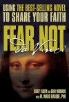 Fear Not Da Vinci: Using the Da Vinci Code to Share Your Faith - Susy Flory, W. Ward Gasque, Gini Monroe