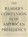 The Reader's Companion to the American Presidency - Alan Brinkley, Alan Brinkley