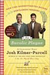 The Bucolic Plague: How Two Manhattanites Became Gentlemen Farmers: An Unconventional Memoir - Josh Kilmer-Purcell