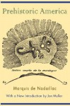 Prehistoric America - Marquis De Nadaillac, William Dall, N. D'Advers, Jon Muller