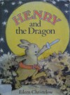 Henry and the Dragon - Eileen Christelow