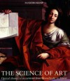 The Science of Art: Optical Themes in Western Art from Brunelleschi to Seurat - Martin Kemp