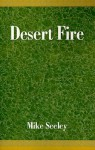 Desert Fire - Mike Seeley, Miles P. Seeley