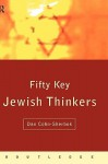 Fifty Key Jewish Thinkers - Dan Cohn-Sherbok