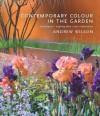 Contemporary Colour in the Garden - Andrew Wilson