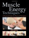 Muscle Energy Techniques: A Practical Handbook for Physical Therapists - John Gibbons, Amanda Williams
