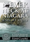 Never Neck at Niagara - Edie Claire