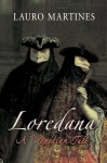 Loredana: A Venetian Tale - Lauro Martines