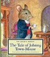 The Tale of Johnny Town-Mouse - Beatrix Potter, Wendy Rasmussen