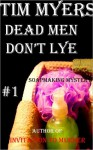 Dead Men Don't Lye (Soapmaking Mystery #1) - Tim Myers