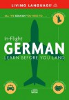 In-Flight German: Learn Before You Land - Living Language