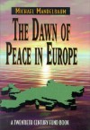 The Dawn of Peace in Europe - Michael Mandelbaum