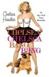 Chelsea Chelsea Bang Bang - Chelsea Handler