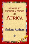 Stories by English Authors in Africa - Various, First World Library
