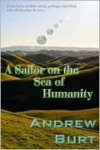A Sailor on the Sea of Humanity - Andrew Burt