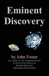 Eminent Discovery: Eminent Discovery, a Lifetime of UFO Experiences - John Foster