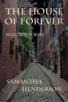The House of Forever: Selected Poems - Samantha Henderson, Karen A. Romanko