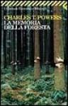 La memoria della foresta - Charles T. Powers, Vincenzo Mantovano
