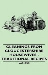 Gleanings from Gloucestershire Housewives - Traditional Recipes - Various