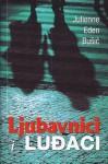 Ljubavnici i luđaci - Julienne Eden Bušić, Marko Maras