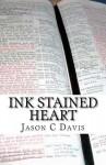 Ink Stained Heart - Jason Davis