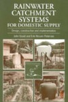 Rainwater Catchment Systems for Domestic Supply: Design, Construction and Implementation - Erik Nissen-Petersen, John Gould