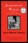 Half Broke Horses - Jeannette Walls