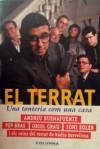 El Terrat. Una tonteria com una casa - Andreu Buenafuente, Pep Bras, Oriol Grau, Toni Soler
