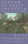 Jaguar of Sweet Laughter: New and Selected Poems (Vintage) - Diane Ackerman