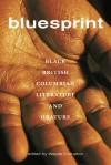 Bluesprint: Black British Columbian Literature and Orature - Wayde Compton