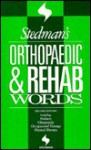 Stedman's Orthopaedic & Rehab Words: With Podiatry - Stedman's