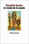 Le Roman De La Momie (Abridged edition) - Théophile Gautier, Philippe Dumas, Bernard Noël