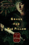 Grass for His Pillow : Tales of the Otori Bk.2 - Lian Hearn