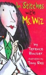 In Stitches With Ms Wiz (Ms. Wiz series) - Terence Blacker, Tony Ross