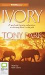 Ivory - Tony Park, Mark Davis