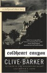 Coldheart Canyon: A Hollywood Ghost Story - Clive Barker