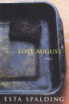 Lost August: Poems - Esta Spalding