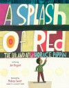 A Splash of Red: The Life and Art of Horace Pippin - Jen Bryant, Melissa Sweet