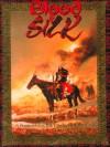 Blood and Silk - Bruce Baugh, Ellen P. Kiley, Geoffrey Grabowski