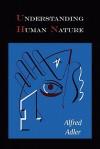 Understanding Human Nature - Alfred Adler