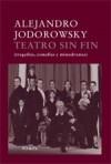 Teatro Sin Fin (Tragedias, Comedias y Mimodramas) - Alejandro Jodorowsky