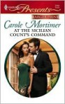 At the Sicilian Count's Command - Carole Mortimer