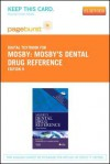 Mosby's Dental Drug Reference - Pageburst E-Book on Vitalsource (Retail Access Card) - C.V. Mosby Publishing Company