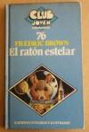 El raton estelar - Fredric Brown, Robert Bloch