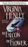 The Falcon and the Flower - Virginia Henley