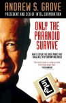 Only The Paranoid Survive - Andrew S. Grove
